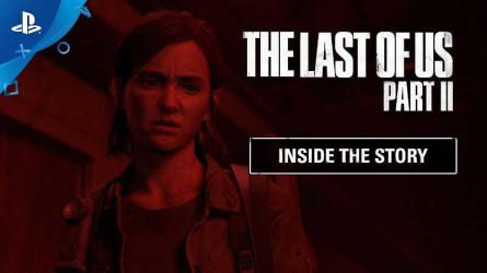 Дневники разработчиков The Last of Us Part II — Внутри сюжета