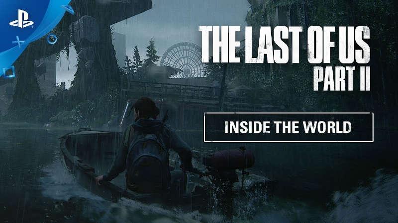 Дневники разработчиков The Last of Us Part II — Мир игры