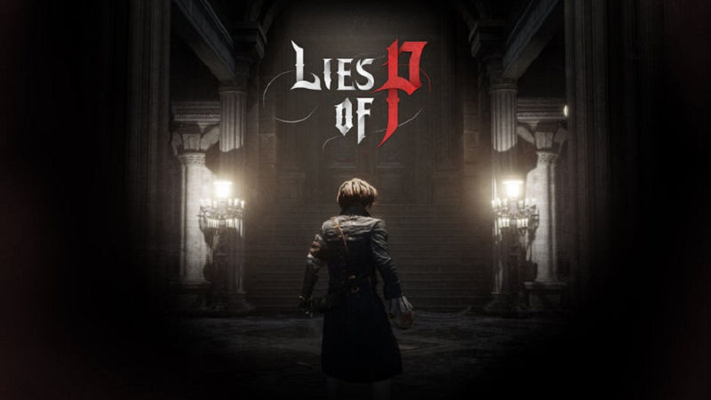 Lies of P — «Bloodborne» про Пиноккио для PS5