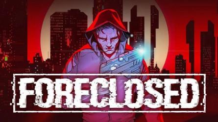 Релизный трейлер к выходу Foreclosed на PS4 и PS5